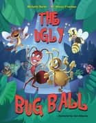 The Ugly Bug Ball ebook by Dr. Anissa Freeman