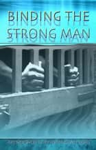 Binding the Strong Man 電子書 by Nicholas Duncan-Williams