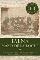 Jalna: Books 1-4 ebook by Mazo de la Roche