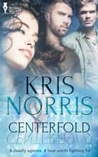 Centerfold ebook by Kris Norris