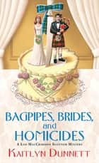 Bagpipes, Brides and Homicides eBook by Kaitlyn Dunnett
