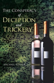 The Conspiracy of Deception and Trickery ebook by Michael Renner
