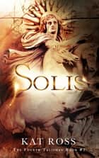Solis ebook by Kat Ross