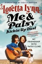 Me & Patsy Kickin' Up Dust - My Friendship with Patsy Cline ebook by