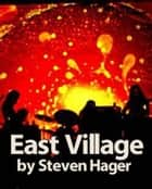 East Village ebook by Steven Hager