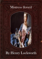 Mistress (lover) ebook by Henry Lockworth,Lucy Mcgreggor,John Hawk
