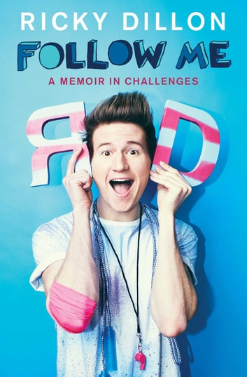Follow Me - A Memoir in Challenges eBook by Ricky Dillon