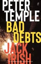 Bad Debts - Jack Irish book 1 ebook by Peter Temple