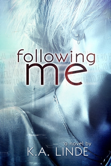 Following Me ebook by K.A. Linde