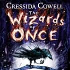 The Wizards of Once - Book 1 audiobook by Cressida Cowell, David Tennant