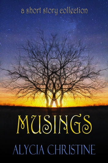 Musings ebook by Alycia Christine