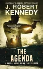 The Agenda - A Special Agent Dylan Kane Thriller, Book #6 ebook by