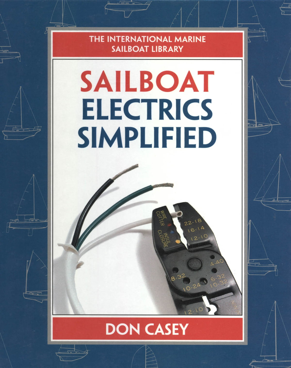 Sailboat Electrical Systems: Improvement, Wiring, and Repair eBook by Don  Casey - 9780071708340   Rakuten Kobo