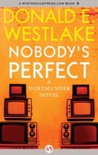 Nobody's Perfect ebook by Donald E Westlake