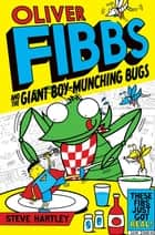 The Giant Boy-Munching Bugs ebook by Steve Hartley