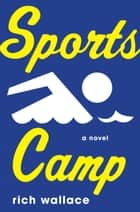 Sports Camp eBook by Rich Wallace