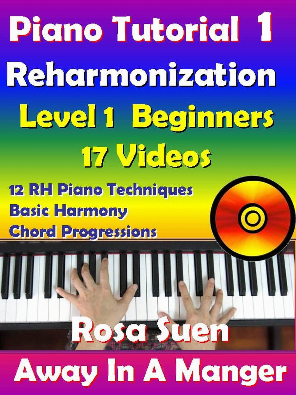 Rosas Adult Piano Lessons Reharmonization Level 1 Beginners Away