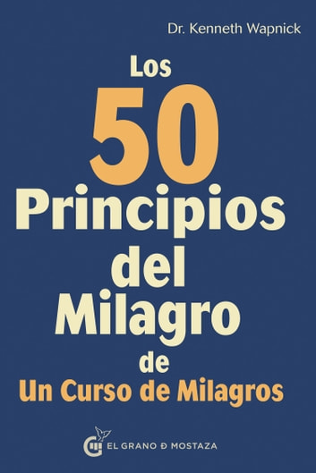 Los 50 principios del milagro ebook by Kenneth Wapnick