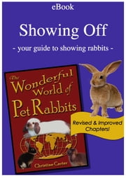 Showing Off - your guide to showing rabbits ebook by Christine Carter