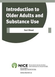 Introduction to Older Adults and Substance Use Fact Sheet ebook by National Initiative for the Care of the Elderly