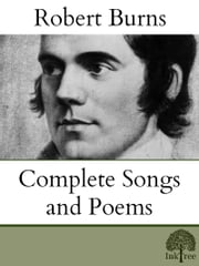 The Complete songs and Poems of Robert Burns ebook by Robert Burns