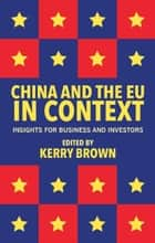 China and the EU in Context ebook by Kerry Brown