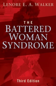 The Battered Woman Syndrome, Third Edition ebook by Lenore E. A. Walker, EdD