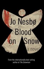 Blood on Snow - A novel ebook by Jo Nesbo,Neil Smith