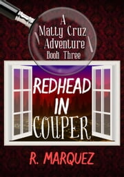 Redhead in Couper - Matty Cruz Adventure, #3 ebook by R. Marquez