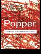 The Logic of Scientific Discovery eBook by Karl Popper