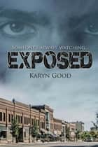 Exposed ebook by Karyn Good