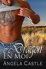 Ce Dragon En Moi ebook by Angela Castle