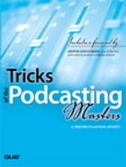 Tricks of the Podcasting Masters ebook by Rob Walch, Mur Lafferty