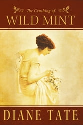 The Crushing of Wild Mint ebook by Diane Tate