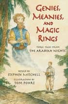 Genies, Meanies, and Magic Rings ebook by Stephen Mitchell,Tom Pohrt