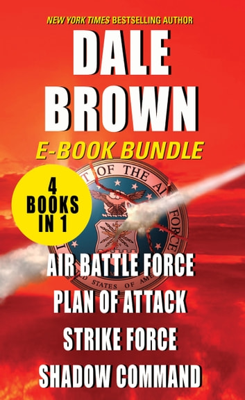 The Patrick McLanahan - Air Battle Force, Plan of Attack, Strike Force, and Shadow Command ebook by Dale Brown