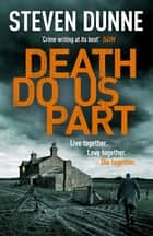 Death Do Us Part (DI Damen Brook 6) ebook by Steven Dunne