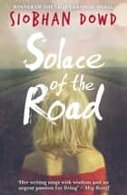 Solace of the Road ebook by Siobhan Dowd