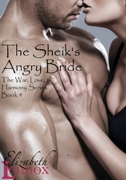 The Sheik's Angry Bride ebook by Elizabeth Lennox