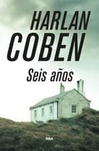Seis años ebook by Harlan Coben