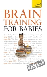 Brain Training for Babies: Teach Yourself ebook by Fergus Lowe,Brigid Lowe