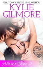 Almost Over It - Clover Park STUDS series, Book 1 eBook by Kylie Gilmore