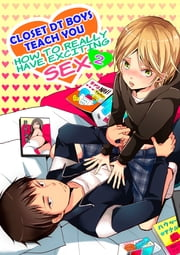 (Yaoi) Closet DT Boys Teach You: How to Really Have Exciting Sex Vol.2 ebook by Miyoko Matsumoto