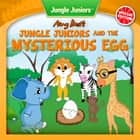 Jungle Juniors and the Mysterious Egg - Jungle Juniors Storybook ebook by Amy Best