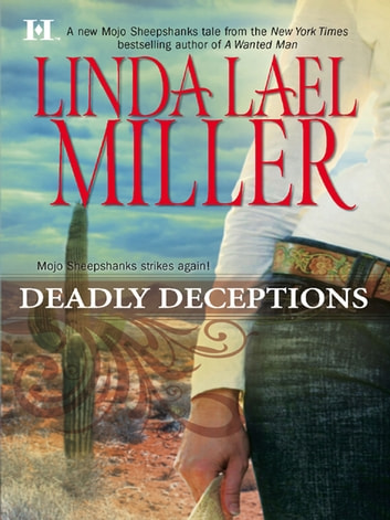 Deadly Deceptions (Mills & Boon M&B) (A Mojo Sheepshanks Novel, Book 2) ebook by Linda Lael Miller