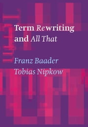 Term Rewriting and All That ebook by Baader, Franz