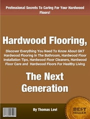 Hardwood Flooring, The Next Generation ebook by Thomas Levi