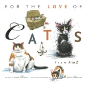 For the Love of Cats - From A to Z ebook by Sandy Robins,Mark Anderson