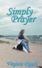Simply Prayer ebook by Virginia Ripple