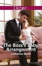 The Boss's Baby Arrangement ebook by Catherine Mann